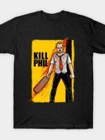 Kill Phil T-Shirt