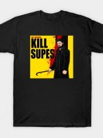 Kill Supes T-Shirt