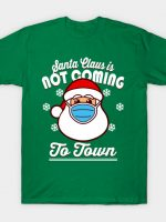 Not Coming to Town T-Shirt