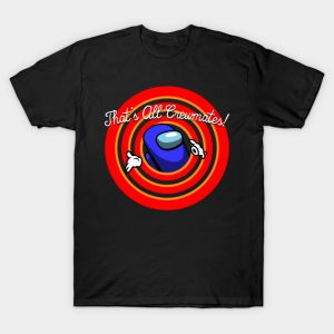 That's all Crewmates! Among Us T-Shirt