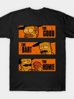 The Good, the Bart and the Homie T-Shirt