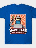 Vaccinate all Humans T-Shirt