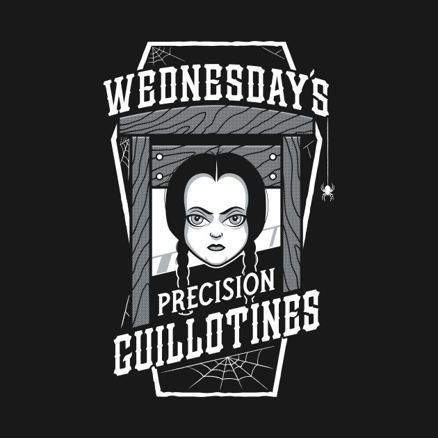 Wednesday's Guillotines