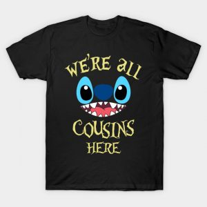 We're all cousins here T-Shirt