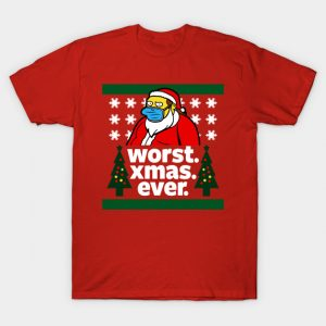 Worst Christmas Ever T-Shirt