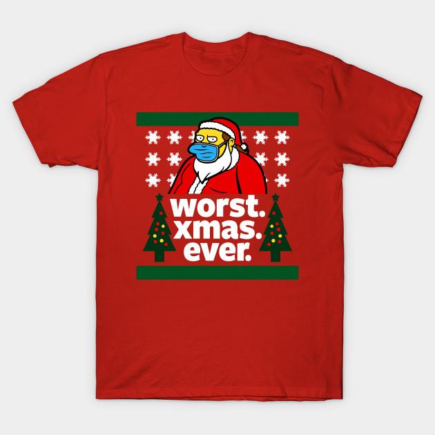 Worst Christmas Ever T-Shirt