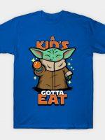 A Kid's gotta Eat T-Shirt