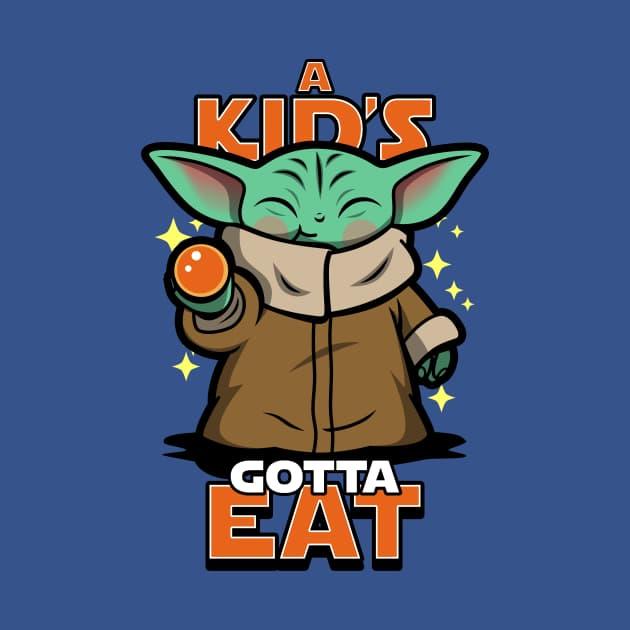 A Kid's gotta Eat