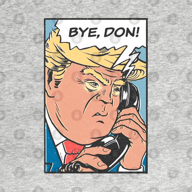 Bye Don 2020 ByeDon Funny Joe Biden Anti-Trump