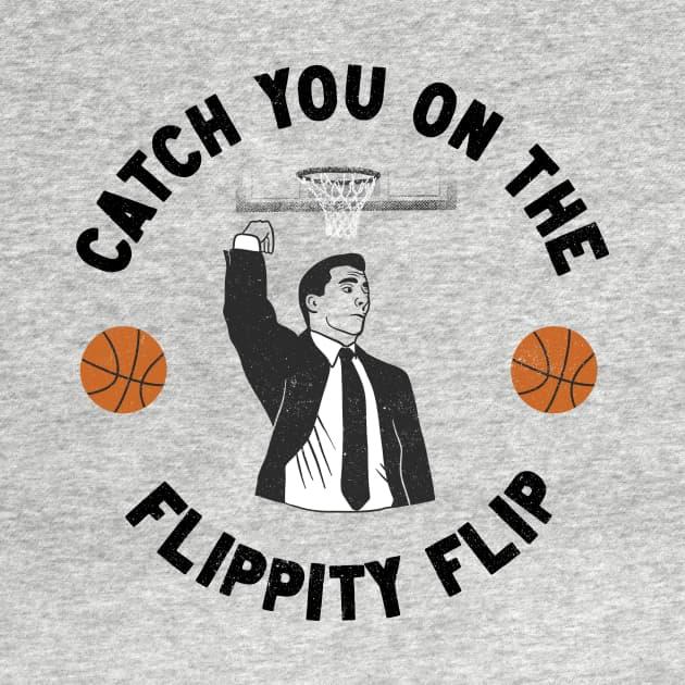 Catch You On The Flippity Flip