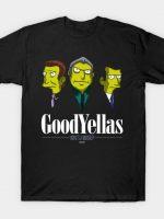 Goodyellas T-Shirt