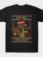 How Was your 2020 Ugly Sweater T-Shirt