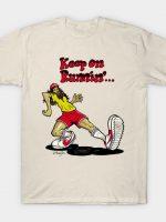 Keep on Runnin' T-Shirt