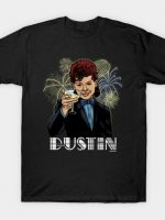 The Great Dustin T-Shirt