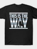 This is the Way! T-Shirt