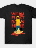 We All Float Down Here T-Shirt