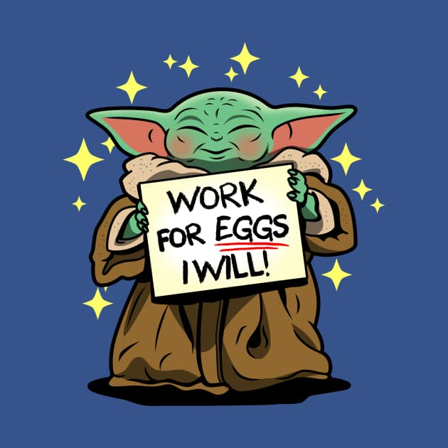 Will work for eggs