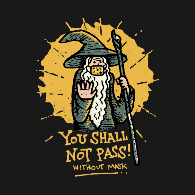 You Shall Not Pass Without Mask