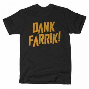 DANK FARRIK! T-Shirt