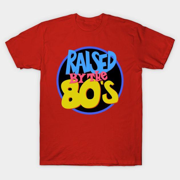 Raised in the 80s