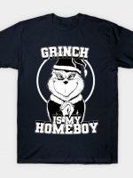 The Grinch is my homeboy (B&W) T-Shirt