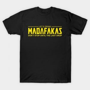 Madafakas T-Shirt