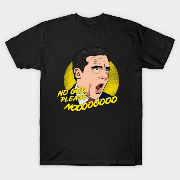 No god please nooo T-Shirt