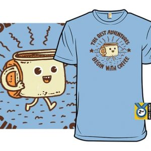 The Best Adventures Begin With Coffee T-Shirt