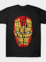 Heroes Are Made T-Shirt