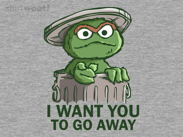 I Want You to Go Away