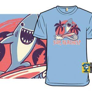 Sup, Beaches T-Shirt
