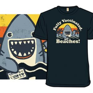 Fully Vaccinated, Beaches! T-Shirt