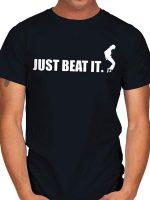 JUST BEAT IT T-Shirt
