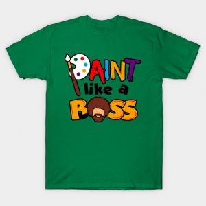 Paint Like A Ross T-Shirt