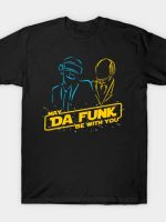 May Da Funk Be With You T-Shirt