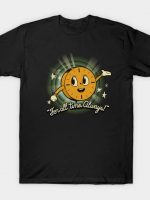 All the time we have T-Shirt