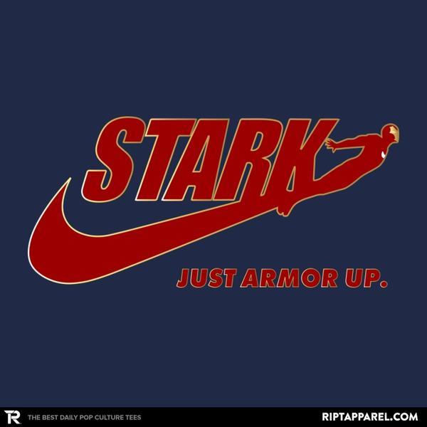 Stark - JUST ARMOR UP.