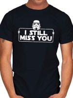 STILL MISS YOU T-Shirt