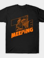THE MEEPING T-Shirt