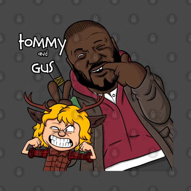 Tommy and Gus