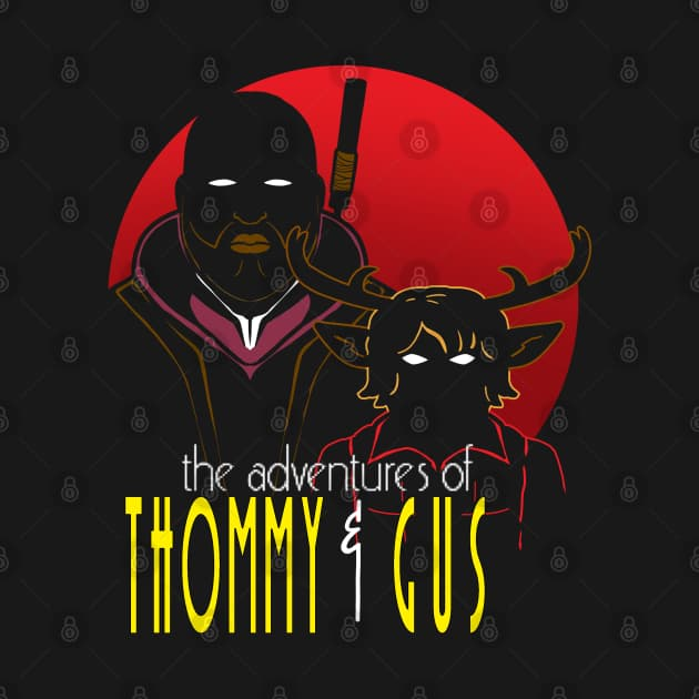 the adventures of Tommy & Gus
