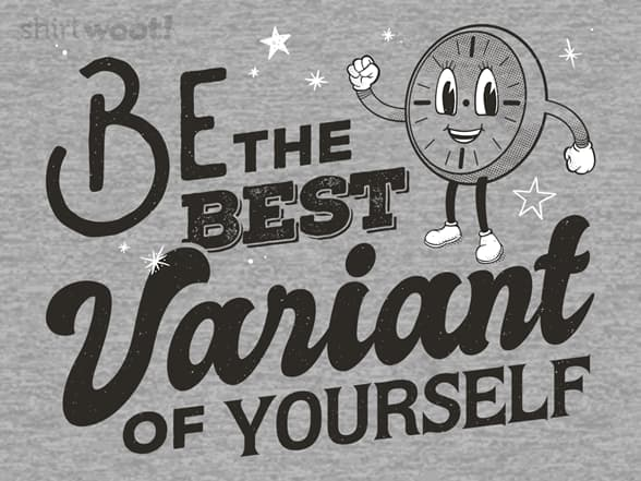 Be The Best Variant of Yourself