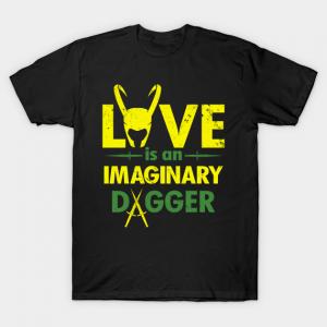 Love is an Imaginary dagger T-Shirt