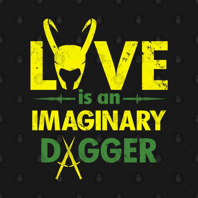 Love is an Imaginary dagger