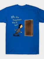 OH, THE TIMELINES YOU'LL GO! T-Shirt