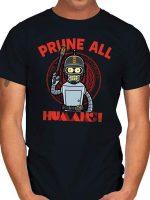PRUNE ALL HUMANS! T-Shirt