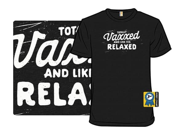 Vaxxed & Relaxed T-Shirt