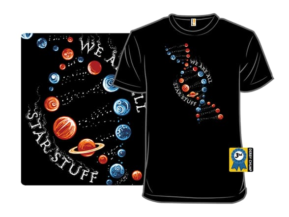 We're Made of Star Stuff T-Shirt
