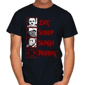 EAT, SLEEP, SLASH... T-Shirt